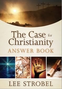 Lee Strobel's 'The Case for Christianity': 60 Answers to Popular Questions on God, Bible, Jesus and Faith #JesusSaves