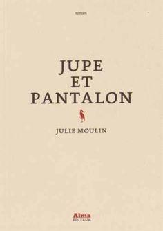 Jupe et pantalon - Julie Moulin