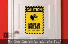 *SIZE – (custom sizes available)  S - 7x10.5  M - 12x18  L- 18x27    This says:  CAUTION  Master  Builder  at work    Caution sign with lego