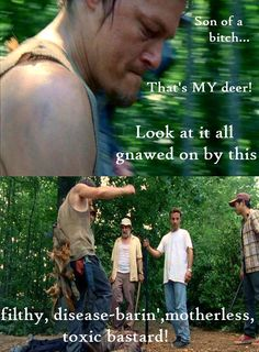 This was the first time Rick saw Daryl and he was kicking and yelling at a walker, with dead squirrels hanging from his belt.  The look on Rick's face!