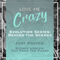 Want to know the whats and what nots of the contemporary romance Love Me Crazy by Camden Leigh? Access Week 10 of the Evolution Series: Behind the Scenes of Love Me Crazy and read about my favorite cut scene. The series contains never before seen cut scenes, character studies and why certain elements were chosen for Cassidy & Quinn's new adult southern love story. This book is available for download at Amazon http://amzn.to/2d29glZ  Available on audible.
