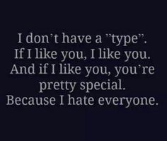 Quotes, I like you, hate, special