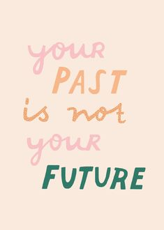 "Why I'm No Longer Going to Post About the Past ""Your past is not your future"" quote inspiring words, Inspirational Quotes, Quotes to live by, encouraging quotes, girl boss … Positive Vibes, Positive Quotes, Motivational Quotes, Inspirational Quotes, Positive Mindset, Positive Art, The Words, Cool Words, Mantra"