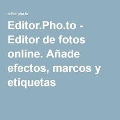 Editor.Pho.to - Editor de fotos online. Añade efectos, marcos y etiquetas