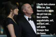 Raymond 'Red' Reddington about Elizabeth 'Liz' Keen, from The Blacklist