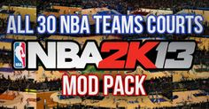 Cool NBA 2K13 patches - 30 NBA Teams Courts Mod Pack