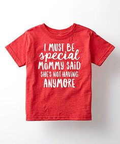 Look what I found on #zulily! Heather Red 'I Must Be Special' Tee - Toddler #zulilyfinds