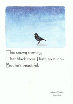 But he's beautiful. Japanese Haiku, Japanese Poem, Japanese Quotes, Chinese Quotes, Bird Quotes, Poem Quotes, Very Short Poems, Buddhist Wisdom, Buddhism