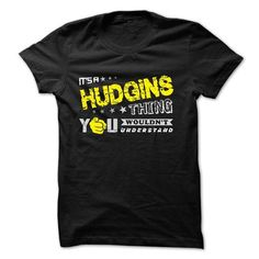 I Love If your name is HUDGINS then this is just for you Shirts & Tees