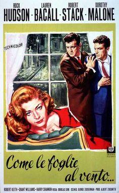 Come le foglie al vento (Written on the Wind) è un film del 1956 diretto da Douglas Sirk. Interpreti Rock Hudson, Lauren Bacall.