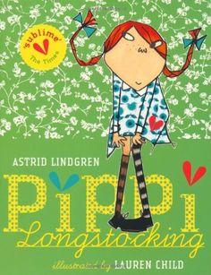 pippi longstocking • astrid lindgren, illustrations by lauren child