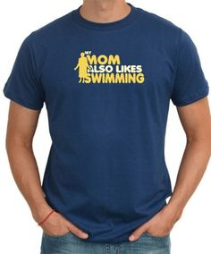 My Mom Also Likes Swimming T-Shirt