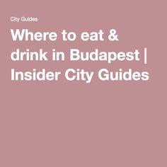 Insider City Guides: Where to eat & drink in Budapest City Guides, Budapest, Family Travel, Drinks, Eat, Family Trips, Drinking, Beverages, Drink