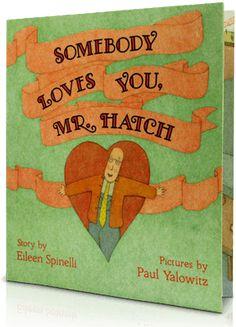 """Somebody loves you, Mr. Hatch"""