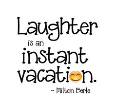 """Laughter Is an Instant Vacation"""" Word-Art Freebie 