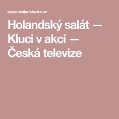 Holandský salát — Kluci v akci — Česká televize Steak, Food And Drink, Vegetarian, Sweets, Rice, Gummi Candy, Candy, Steaks, Goodies