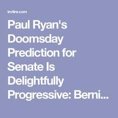 Paul Ryan's Doomsday Prediction for Senate Is Delightfully Progressive: Bernie Could Gain Key Senate Seat - The Ring of Fire Network