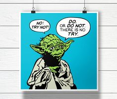 Do, or do not. There is no try. - Star Wars Yoda Digital Poster