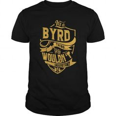 IT'S A BYRD THING. YOU WOULDN'T UNDERSTAND #name #beginB #holiday #gift #ideas #Popular #Everything #Videos #Shop #Animals #pets #Architecture #Art #Cars #motorcycles #Celebrities #DIY #crafts #Design #Education #Entertainment #Food #drink #Gardening #Geek #Hair #beauty #Health #fitness #History #Holidays #events #Home decor #Humor #Illustrations #posters #Kids #parenting #Men #Outdoors #Photography #Products #Quotes #Science #nature #Sports #Tattoos #Technology #Travel #Weddings #Women