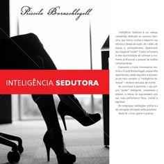 25/02 ♥ Coquetel de Lançamento do livro INTELIGÊNCIA SEDUTORA de Priscila Bornschlegell ♥ SP ♥  http://paulabarrozo.blogspot.com.br/2014/02/2502-coquetel-de-lancamento-do-livro.html