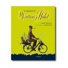 """""""El papagayo de Monsieur Hulot"""" (David Merveille). Editorial: Kalandraka. Edad recomendada: A partir de 5 años."""