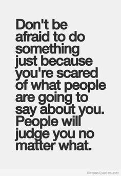 Dont be afraid to do something