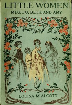 Little Women by Louisa M. Alcott i read the book and saw the movie. I loved the Jo character, I'm like her.