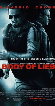 Body of Lies (2008) -- Leonardo DiCaprio, Russell Crowe, Mark Strong -- A CIA agent on the ground in Jordan hunts down a powerful terrorist leader while being caught between the unclear intentions of his American supervisors and Jordon Intelligence.