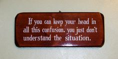 Fun Humorous Sign of Confusion wood by RazzysSignsAndRelics
