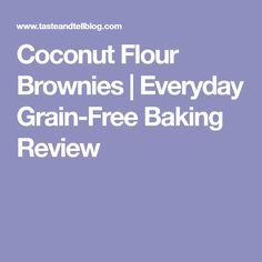 Coconut Flour Brownies | Everyday Grain-Free Baking Review