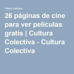 26 páginas de cine para ver películas gratis | Cultura Colectiva - Cultura Colectiva