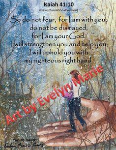 inspirational art  printable PDF Isaiah 41:10 art print In His Hand Christian art, 12 x 15.5 encouragement comfort prophetic artbyevelynmari by ArtbyEvelynMarie on Etsy