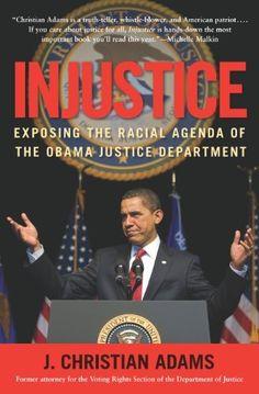 Injustice: Exposing the Racial Agenda of the Obama Justice Department by J. Christian Adams, http://www.amazon.com/dp/B005QBKXSM/ref=cm_sw_r_pi_dp_S5Gavb0GPPG36