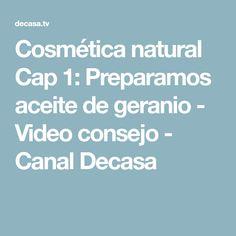 Cosmética natural Cap 1: Preparamos aceite de geranio - Video consejo - Canal Decasa