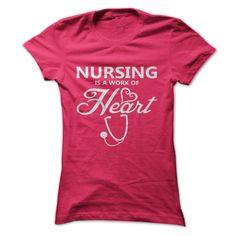 Nurse T-Shirt or Hoodie Nursing Is A Work Of Heart T Shirt, Hoodie, Sweatshirt