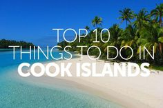 Top 10 things to do in the Cook Islands | Travel Nation | https://lomejordelaweb.es/