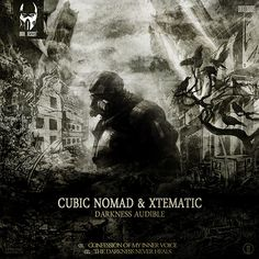 Cubic Nomad & Xtematic - Darkness Audible by Dark. Descent.