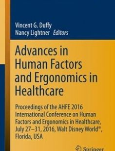 Advances in Human Factors and Ergonomics in Healthcare Proceedings of the AHFE 2016 International Conference on Human Factors and Ergonomics in Healthcare July 27-31 2016 Walt Disney World Florida USA free download by Vincent G. Duffy Nancy Lightner (eds.) ISBN: 9783319416526 with BooksBob. Fast and free eBooks download.  The post Advances in Human Factors and Ergonomics in Healthcare Proceedings of the AHFE 2016 International Conference on Human Factors and Ergonomics in Healthcare July…