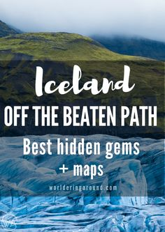 Iceland off the beaten path with map of the hidden gems to discover! | Worldering Around