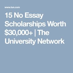 How To Write A Good Proposal Essay  No Essay Scholarships Worth   The University Network Paragraph College  Scholarships Essay On Newspaper In Hindi also Best English Essay Topics  Best Scholarships Images On Pinterest  College Hacks School  Essay On Science And Technology