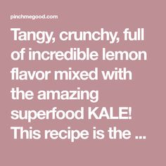 Tangy, crunchy, full of incredible lemon flavor mixed with the amazing superfood KALE! This recipe is the best one you will find for Kale salad.
