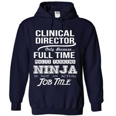 CLINICAL DIRECTOR Only Because Full Time Multi Tasking NINJA Is Not An Actual Job Title T-Shirts, Hoodies. GET IT ==► https://www.sunfrog.com/No-Category/CLINICAL-DIRECTOR--Job-title-4192-NavyBlue-Hoodie.html?id=41382