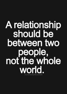 Couldn't agree more! Never let other people into your relationship because then they think they are always welcome.