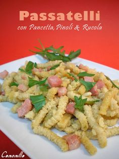 passatelli con pancetta, pinoli e rucola Pasta Company, Pancetta, Gnocchi, Recipe Collection, Pasta Salad, Carne, Cooking, Ethnic Recipes, Baby