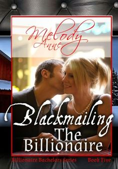 Blackmailing the Billionaire book 5 by Melody Anne