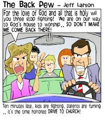 So sad but true! The hassle to get the crew to church. Why? Sitting down to be refreshed by God's Word and strengthened by His people.