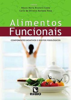 Alimentos Funcionais – Componentes Bioativos e Efeitos Fisiológicos  Livro publicado pela Editora Rubio em 2010 e destinado à área de Nutrição