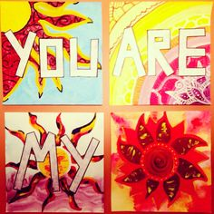 Art project: You are my sunshine. For business inquiries-> kac7392@yahoo.com