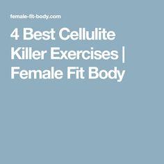 4 Best Cellulite Killer Exercises | Female Fit Body