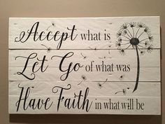 Accept what is sign Let go of what was Have faith in what will be inspirational signs wood signs pallet sign home decor by on Etsy Used Pallets, Inspirational Signs, Diy Pallet Projects, Pallet Ideas, Barn Board Projects, Pallet Art, Vinyl Projects, Diy Signs, Wall Signs